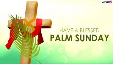 Palm Sunday 2021 Greetings & Holy Week Quotes: WhatsApp Messages, HD Wallpapers, Wishes, Messages and SMS To Observe Passion Sunday