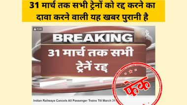 Indian Railways Cancels All Trains Till March 31? PIB Fact Check Debunks Fake Viral Message