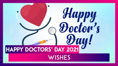 Happy Doctors' Day 2021! Celebrate The Day With Wishes, Greetings, Telegram Messages & Quotes