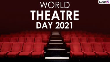 World Theatre Day 2021 Quotes: Celebrate the Beauty of This Art Form With Sayings, Theatre Day Messages and Facebook HD Images