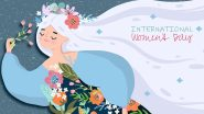 International Women's Day 2021 Virtual Ideas: From Connecting to Women Who Inspire You to Dressing Up As Your Female Icon, 6 Ways to Celebrate Women's Day at Home