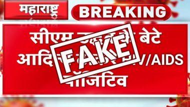 Aaditya Thackeray Has Contracted HIV/AIDS? Fake News of Maharashtra Minister's Health Goes Viral on Social Media