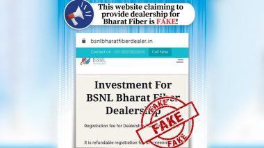 BSNL Bharat Fiber Dealership Available on bsnlbharatfiberdealer.in? PIB Fact Check Reveals Website Asking For Money in Lieu of Dealership is Fake