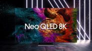 2021 Samsung Neo QLED 8K & Neo QLED 4K TVs Launched in India at Rs 99,990