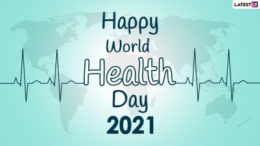 World Health Day 2021 Messages: Quotes, WhatsApp Images And Wallpapers to Share on The Day