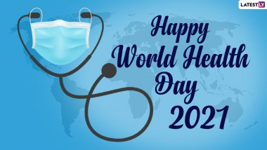 Good Morning HD Images with World Health Day 2021 Quotes: Send Wishes, Greetings, WhatsApp Stickers, Telegram Photos & Doctor Pics to Share on April 7