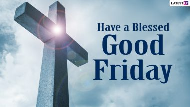 Good Friday 2021 HD Images & Messages: Photos, Wallpapers, WhatsApp Stickers, Telegram Pics & SMS to Observe Jesus Christ Crucifixion Before Easter