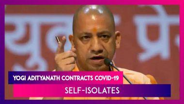 Coronavirus Pandemic: Yogi Adityanath Tests Positive For Covid-19, The Uttar Pradesh Chief Minister Self-Isolates