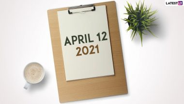 April 12, 2021: Which Day Is Today? Know Holidays, Festivals and Events Falling on Today's Calendar Date