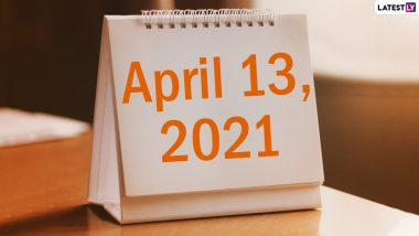 April 13, 2021: Which Day Is Today? Know Holidays, Festivals and Events Falling on Today's Calendar Date