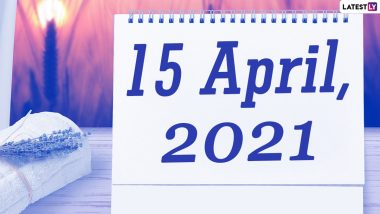 April 15, 2021: Which Day Is Today? Know Holidays, Festivals and Events Falling on Today's Calendar Date