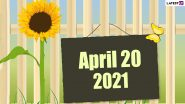 April 20, 2021: Which Day Is Today? Know Holidays, Festivals and Events Falling on Today's Calendar Date