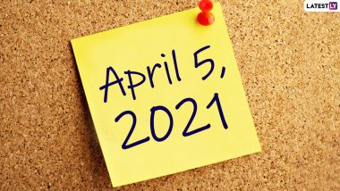 April 5, 2021: Which Day Is Today? Know Holidays, Festivals and Events Falling on Today's Calendar Date