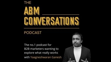 The ABM Conversations Podcast: The Vision To Become the Ultimate Repository of B2B Marketing Content, With Yaagneshwaran Ganesh