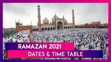 Ramazan 2021 Dates & Time Table: Sehr, Iftar Timings & Other Details of The Islamic Month Of Fasting