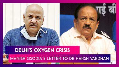 Delhi's Oxygen Crisis: Stock Exhausted In Many Hospitals, Deputy CM Manish Sisodia Informs Dr Harsh Vardhan