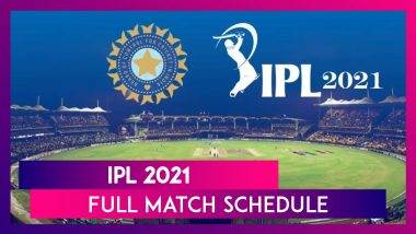 IPL 2021: Full Match Schedule And Fixture Of Indian Premier League Season 14