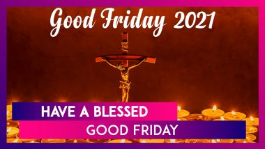 Good Friday 2021 Quotes, Messages and Sayings to Send Your Loved Ones During Holy Week