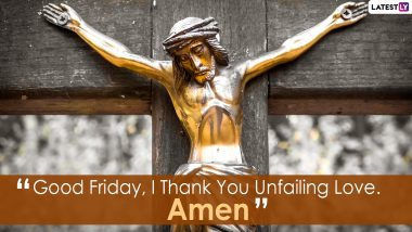 Good Friday 2021 Quotes, Bible Verses & Messages: Photos, HD Wallpapers, Telegram Pics & Images to Commemorate the Crucifixion of Jesus Christ