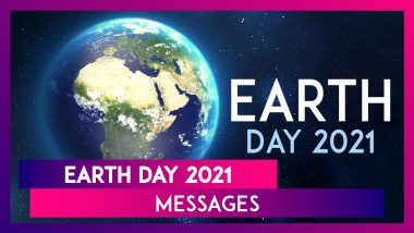 Happy Earth Day 2021 Wishes: Save the Planet Messages & Greetings For International Mother Earth Day