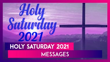 Holy Saturday 2021 Messages, Quotes, and Sayings to Observe the Day