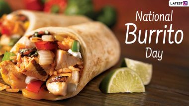 National Burrito Day 2021: How To Make a Burrito At Home? Easy Recipe Video To Make a Traditional Mexican Burrito At Home