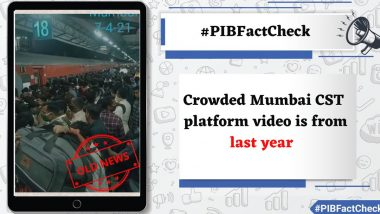 Mumbai CSMT Crowded Amid COVID-19 Spike? Old Video Goes Viral With Recent Dates, PIB Fact Check Reveals the Truth