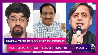 Sitaram Yechury's Son, Ashish Yechury & Congress Leader AK Walia Die Due To Covid-19; Ramesh Pokhriyal, Shashi Tharoor, Adhir Ranjan Chowdhary Test Positive