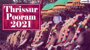 Thrissur Pooram 2021 Date, Shubh Tithi and Auspicious Timings: Know Significance of the Malayalam Festival