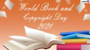 World Book and Copyright Day 2021 Date and Theme: Why Is World Book Day Celebrated? Know Significance Behind the Observance