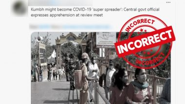 Kumbh Mela 2021: Did Government Say Kumbh Might Become a COVID-19 Super Spreader? PIB Fact Check Calls Media Reports 'Incorrect'