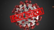 COVID-19 Fact Check Series: From 'Coronavirus in Broiler Chicken' to Aspirin 'Cure', 5 Fake Social Media Messages That Have Returned From 2020
