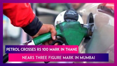 Petrol Crosses Rs 100 Mark In Thane, Nears The Three Figure Mark In Mumbai As Fuel Prices Touch New Highs