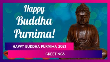 Happy Buddha Purnima 2021 Greetings, Wishes, Messages, Images & Quotes To Send on the Auspicious Day
