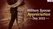 Military Spouse Appreciation Day 2021 Date: Know Significance of the Day That Acknowledges the Contributions, Support and Sacrifices of Spouses of Armed Forces