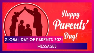 Global Day of Parents 2021 Messages: WhatsApp Greetings, Wishes and Quotes To Celebrate Your Parents