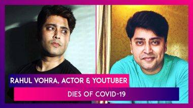 Rahul Vohra, Actor & YouTuber Dies Of Covid-19 After Heart-Breaking Plea For Treatment