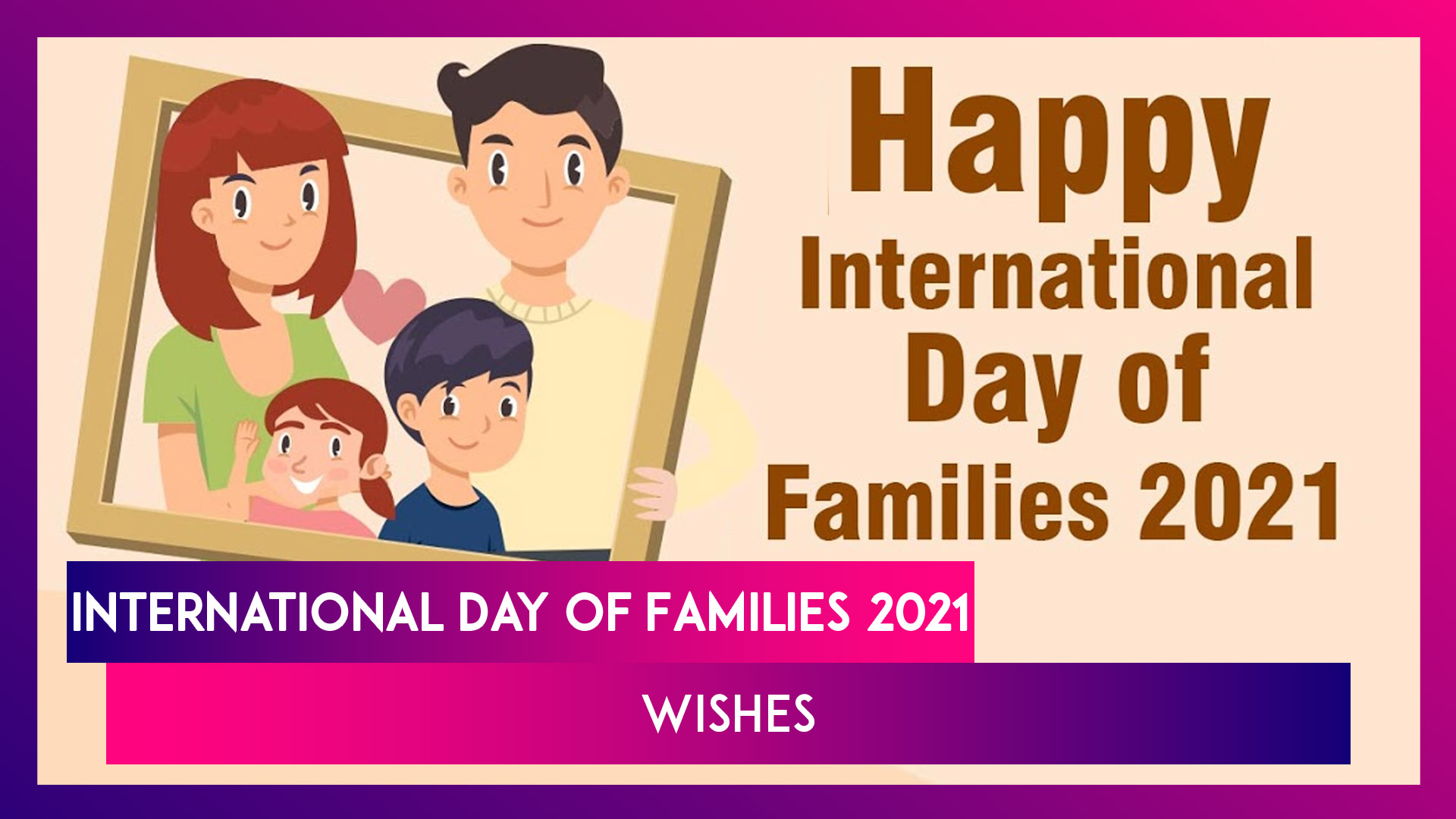 International Day of Families 2021 Wishes: Share 'Family Goals' Fun Quotes, Messages & Greetings