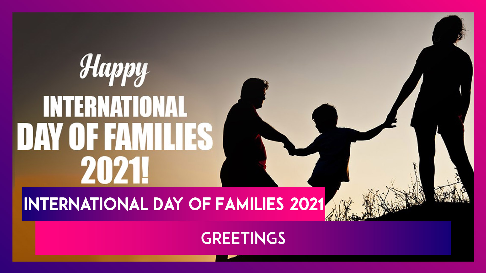 Happy International Day of Families 2021 Greetings: Best Wishes & Quotes to Caption a Family Picture