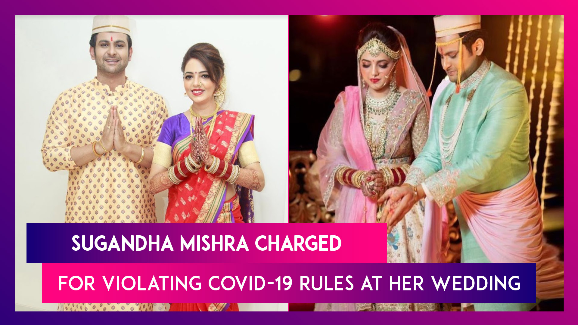 Sugandha Mishra Charged For Violating Covid-19 Rules At Her Wedding; Radhika Madan & Pulkit Samrat Get Their First Vaccine Shot