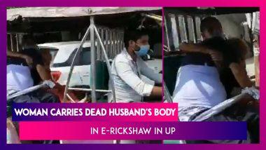 Woman In Uttar Pradesh Forced To Ferry Covid-19 Positive Dead Husband's Body In E-Rickshaw