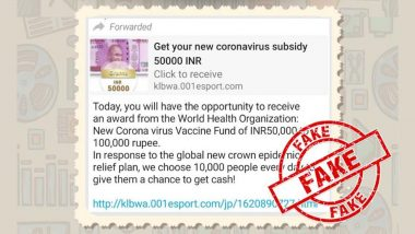 WhatsApp Message Claiming That 10,000 People Will Get Cash Reward From WHO Under COVID-19 Relief Plan Is Fake, Know Truth Behind Fake Message Going Viral