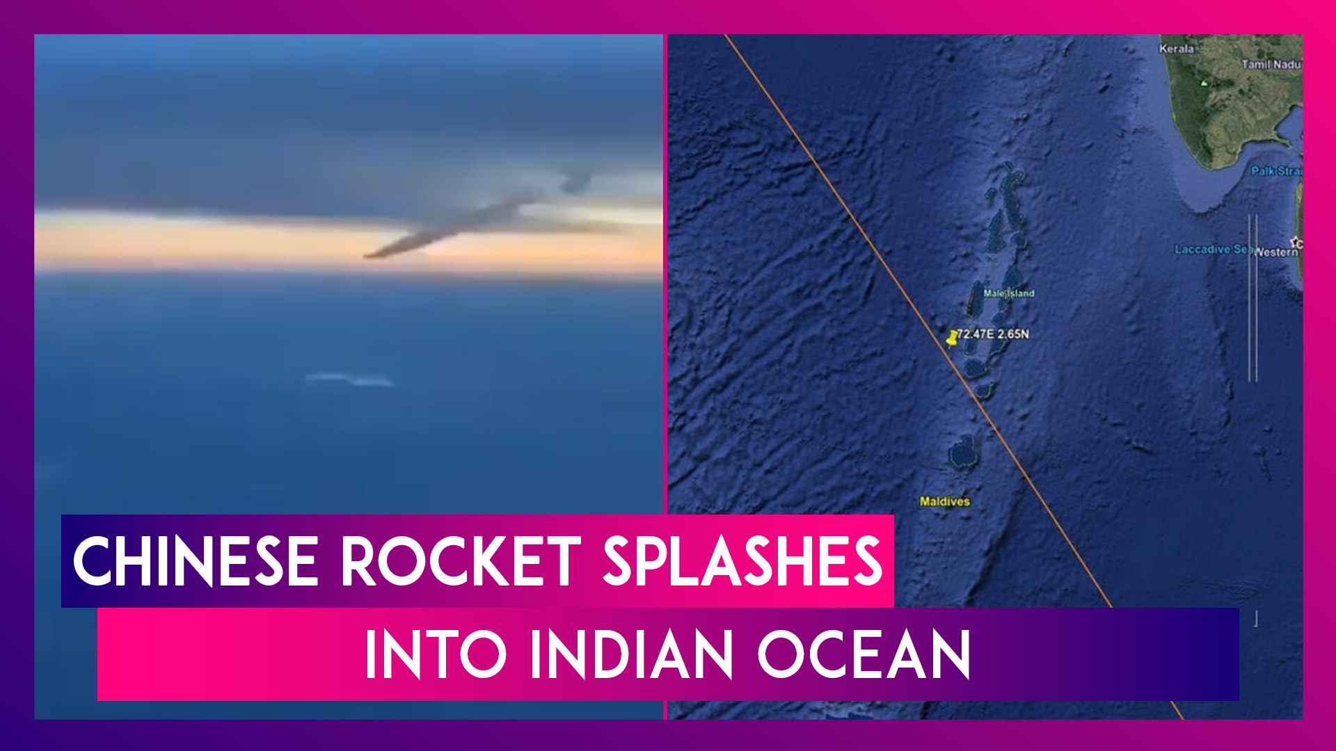 Chinese Rocket Splashes Into Indian Ocean, Crashes Near Maldives