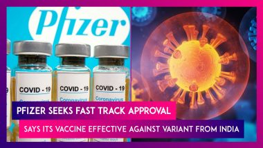Pfizer Says Its Coronavirus Vaccine Effective Against B.1.6.1.7 Variant From India, Seeks Fast Track Approval