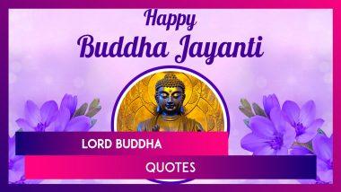 Lord Buddha Quotes for Vesak 2021: Celebrate Buddha Purnima by Sharing These Inspirational Sayings