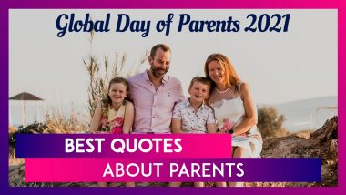 Best Quotes About Parents for Global Day of Parents 2021: Send Lovely Greetings to Your Mum and Dad
