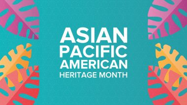 Asian American and Pacific Islander Heritage Month 2021: Date, History and Significance of the Month Celebrating Asian Pacific Americans In United States