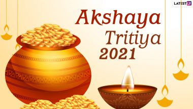 Akshaya Tritiya 2021 Date, Puja Muhurat and Shubh Tithi: Know Gold Purchase Timings, Akha Teej Significance & Rituals to Observe the Auspicious Occasion