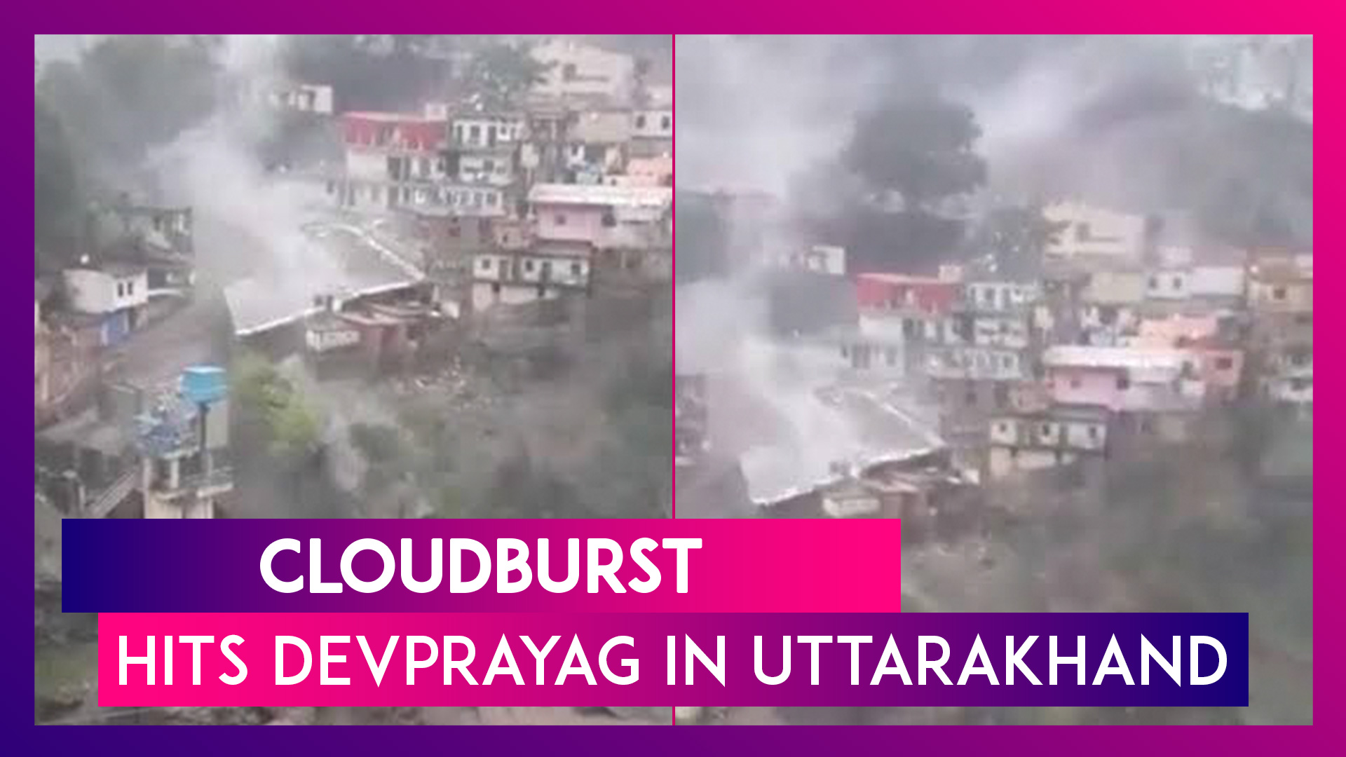 Cloudburst Hits Devprayag In Uttarakhand, Chief Minister Tirath Singh Rawat Says No One Injured