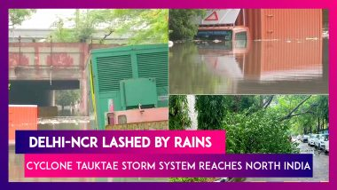Delhi-NCR Lashed By Rains As Cyclone Tauktae Storm System Reaches North India